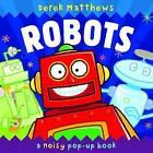 Robots: Noisy Pop-Up Book by Libby Hamilton (Hardback, 2009)