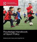 Routledge Handbook of Sport Policy by Taylor & Francis Ltd (Paperback, 2015)