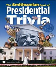 The Smithsonian Book of Presidential Trivia by Smithsonian Institution (2013, Paperback)