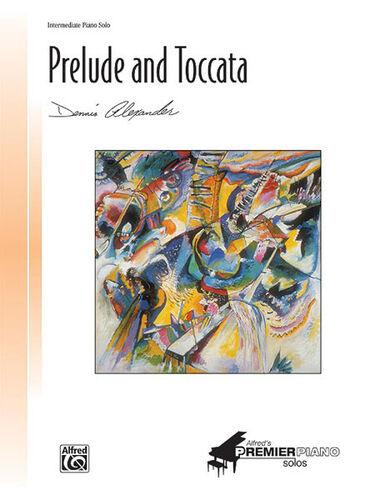 Dennis 22535 ALFRED Piano Solo Prelude /& Toccata; Alexander