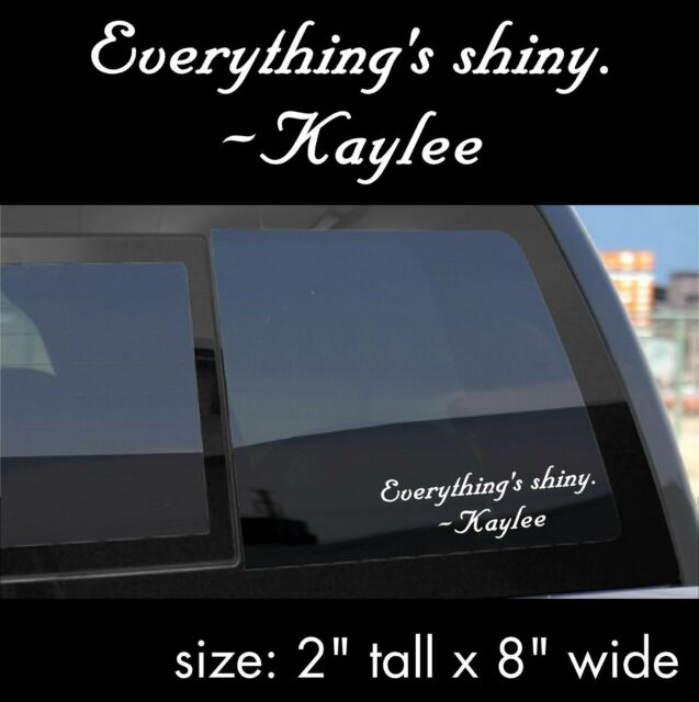 "Firefly Serenity Vinyl Decal Sticker ""Everything's Shiny"" -Kaylee quote"