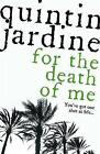 For the Death of Me by Quintin Jardine (Hardback, 2005)