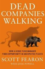 Dead Companies Walking : How a Hedge Fund Manager Finds Opportunity in...