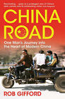 China Road: One Man's Journey into the Heart of Modern China by Rob Gifford (Paperback, 2008)