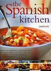 Spanish Kitchen: Explore the Ingredients, Cooking Techniques and Culinary Traditions of Spain, with Over 100 Delicious Step-by-step Recipes by Pepita Aris (Paperback, 2008)