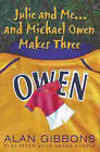 Julie and Me ... and Michael Owen Makes Three by Alan Gibbons (Paperback, 2001)