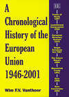 A Chronological History of the European Union 1946-2001 by Wim F. V. Vanthoor (Hardback, 2002)