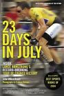 23 Days in July: Inside the Tour de France and Lance Armstrong's Record-Breaking Victory by John Wilcockson (Paperback, 2005)