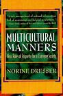 Multicultural Manners : New Rules of Etiquette for a Changing Society by Norine Dresser (1996, Paperback)