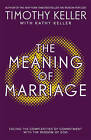 The Meaning of Marriage: Facing the Complexities of Marriage with the Wisdom of God by Timothy Keller (Paperback, 2013)