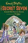 Good Old Secret Seven: Book 12 by Enid Blyton (Paperback, 2013)