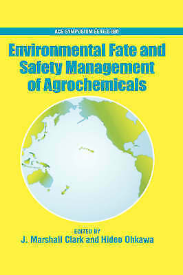 Environmental Fate and Safety Management of Agrochemicals by Oxford...