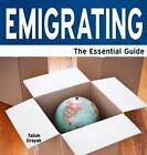Emigrating: The Essential Guide by Taliah Drayak (Paperback, 2013)