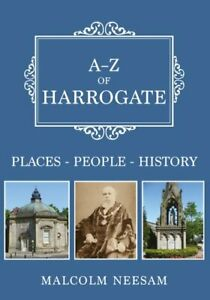 A-Z-of-Harrogate-Places-People-History-by-Malcolm-Neesam-9781445696560