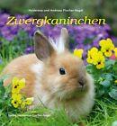 Zwergkaninchen von Heiderose Fischer-Nagel und Andreas Fischer-Nagel (2012, Kunststoffeinband)