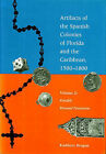 Artifacts of the Spanish Colonies of Florida and the Caribbean, 1500-1800: v. 2: Portable Personal Possessions by Kathleen Deagan (Hardback, 2002)