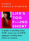 Life's Too F***ing Short by Janet Street-Porter (Paperback, 2008)