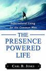 The Presence Powered Life by Carl B Jenks (Paperback / softback, 2005)