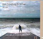 Juan Cris¢stomo de Arriaga: Vocal Works 1821-25 (CD, Aug-2006, Fuga Libera Label)