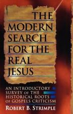 Modern Search for the Real Jesus : An Introductory Survey of the Historical Roots of Gospels Criticism by Robert B. Strimple (1995, Paperback)