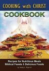 Cooking with Christ - Cookbook by Teddy Ryan, III (Paperback / softback, 2013)