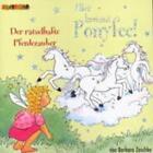 Hier kommt Ponyfee! 13. Der rätselhafte Pferdezauber von Barbara Zoschke (2009)