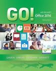 GO! for Office 2016: Go! With Office 2016 Vol. 1 by Shelley Gaskin, Nancy Graviett, Alicia Vargas and Debra Geoghan (2016, Spiral)