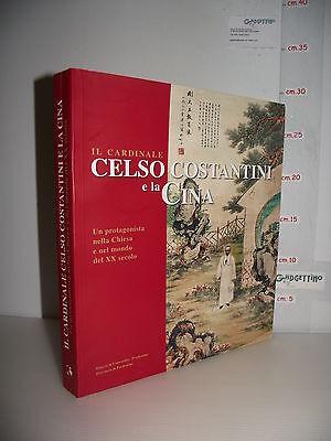 VOLUME Card. Paolo Goi CELSO COSTANTINI e LA CINA Protagonista XX secolo ed.'08☺
