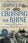 Crossing the Rhine by Lloyd Clark (Paperback, 2009)