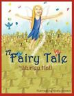 a Fairy Tale 9781468552423 by Shirley Hall Book