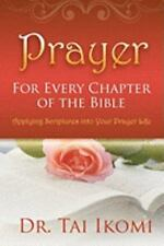 Prayer for Every Chapter of the Bible by Tai Ikomi (2009, Paperback)