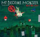 My Bedtime Monster by Annelies Schwarz (Hardback, 2015)