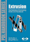Extrusion: The Definitive Processing Guide and Handbook by Eldridge M. Mount, III, Harold F. Giles (Hardback, 2004)