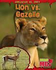 Lion vs. Gazelle by Mary Meinking (Paperback / softback, 2011)