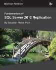 Fundamentals of SQL Server 2012 Replication by Sebastian Meine (Paperback, 2013)