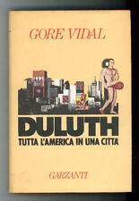 VIDAL GORE DULUTH TUTTA L'AMERICA IN UNA CITTA' GARZANTI 1984 NARRATORI MODERNI
