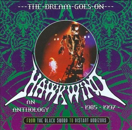 1 of 1 - Hawkwind - The Dream Goes On - An Anthology 1985 - 1997