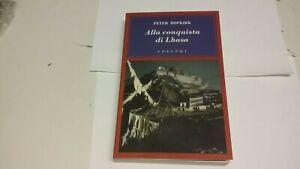 Alla conquista di Lhasa - Hopkirk Peter - Adelphi, 2008, 16a21