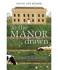 To the Manor Drawn by Leslie Ann Bosher (Paperback, 2007)