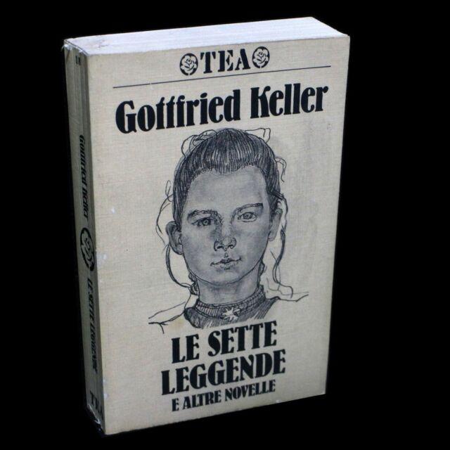 Gottfried KELLER - LE SETTE LEGGENDE e altre novelle - TEA 1988 - 9788878190184