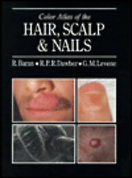 Color Atlas of the Hair, Scalp and Nails by Baran, Robert