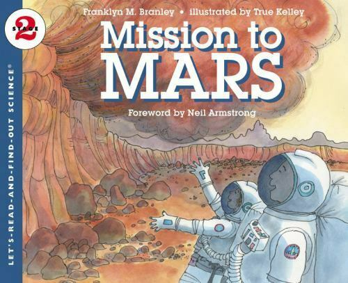 Mission To Mars Let s-Read-and-Find-Out Science 2 Branley, Dr. Franklyn M. Pa - $5.49