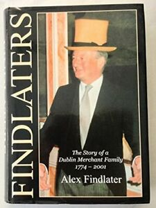 Findlaters-The-Story-of-a-Dublin-Merchant-Family-by-Findlater-Alex-Hardback