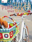 Pimp your bike! von Marion Dawidowski, Elke Reith, Sabine Abel, Susanne Schaadt und Corinna Kastl-Breitner (2013, Taschenbuch)
