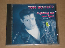 TOM HOOKER - FIGHTING FOR YOUR LOVE - CD COME NUOVO (MINT)