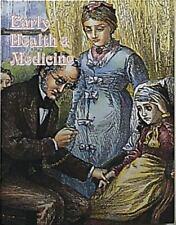 Early Health & Medicine (Early Settler Life Series) by Kalman, Bobbie