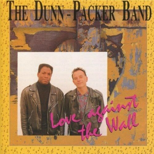 Dunn Packer Band - Love Against the Wall [New CD] Holland - Import