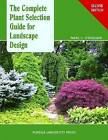 The Complete Plant Selection Guide for Landscape Design by Marc C. Stoecklein (Paperback, 2011)