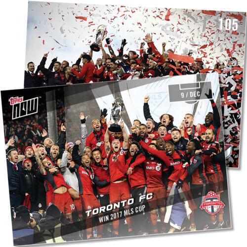 MINT FOOTBALL TORONTO FC WIN 2017 MLS CUP TOPPS NOW LTD SOCCER CARD #105 ED