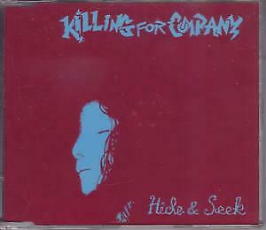 KILLING FOR COMPANY Hide and Seek CD UK Private 1995 3 Track B/W Dream On and